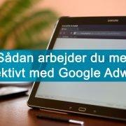 sådan arbejder du mere effektivt med google adwords artikelbillede
