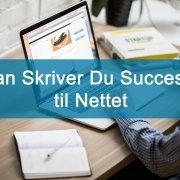 Saadan skriver du succesfuldt til nettet